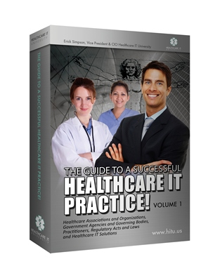The Guide to a Successful Healthcare IT Practice - Volume 1